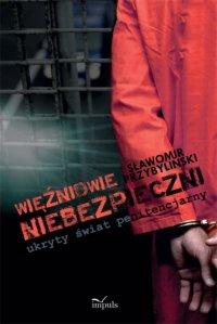 """WIĘŹNIOWIE""""NIEBEZPIECZNI"""" – ukrytyświatpenitencjarny - Sławomir Przybyliński - ebook"""