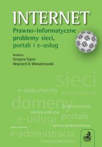 Internet. Prawno-informatyczne problemy sieci, portali i e-usług - Grażyna Szpor - ebook