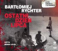 Ostatni dzień lipca - Bartłomiej Rychter - audiobook
