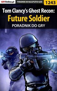 Tom Clancy's Ghost Recon: Future Soldier - poradnik do gry