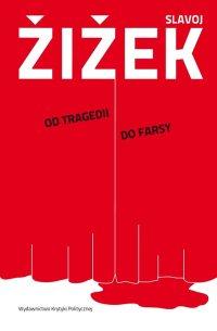 Od tragedii do farsy, czyli jak historia się powtarza - Slavoj Zizek - ebook