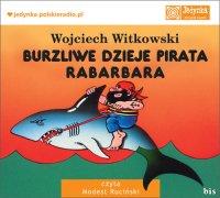Burzliwe dzieje pirata Rabarbara - Wojciech Witkowski - audiobook