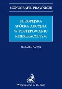 Europejska spółka akcyjna w postępowaniu rejestrowym - Natalia Banaś - ebook