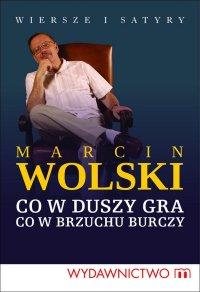 Co w duszy gra, co w brzuchu burczy - Marcin Wolski - ebook
