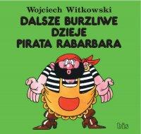 Dalsze burzliwe dzieje pirata Rabarbara - Wojciech Witkowski - ebook