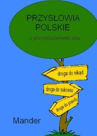 Przysłowia polskie. Z przymrużeniem oka - Mander - ebook