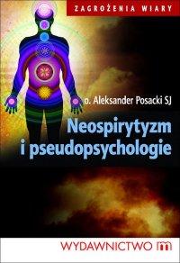 Neospirytyzm i pseudopsychologie - Aleksander Posacki - ebook