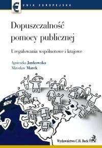 Dopuszczalność pomocy publicznej Uregulowania wspólnotowe i krajowe