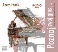 Poznaj swój głos - Aneta Łastik - audiobook