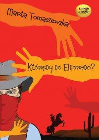 Którędy do Eldorado?