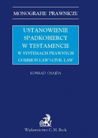 Ustanowienie spadkobiercy w testamencie w systemach prawnych Common Law i Civil Law