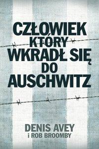 Człowiek, który wkradł się do Auschwitz