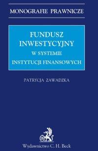 Fundusz inwestycyjny w systemie instytucji finansowych