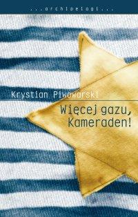 Więcej gazu, Kameraden - Krystian Piwowarski - ebook