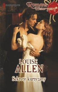 Sekrety kurtyzany - Louise Allen - ebook