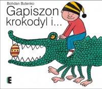 Gapiszon, krokodyl i...