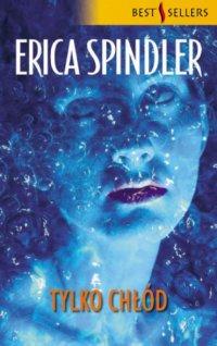 Tylko chłód - Erica Spindler - ebook