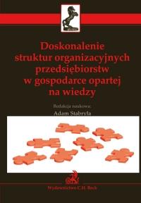 Doskonalenie struktur organizacyjnych przedsiębiorstw w gospodarce opartej na wiedzy