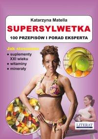 Supersylwetka. 100 przepisów i porad eksperta