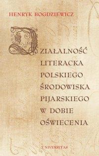 Działalność literacka polskiego środowiska pijarskiego w dobie Oświecenia