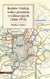 Kraków i Galicja wobec przemian cywilizacyjnych (1866–1914) - Marian Stala - ebook