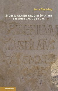 Żydzi w okresie drugiej świątyni 538 przed Chr.–70 po Chr.