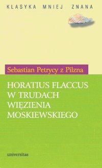 Horatius Flaccus w trudach więzienia moskiewskiego