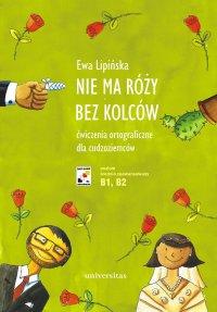 Nie ma róży bez kolców - Ewa Lipińska - ebook