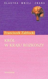 Król w kraju rozkoszy - Franciszek Zabłocki - ebook