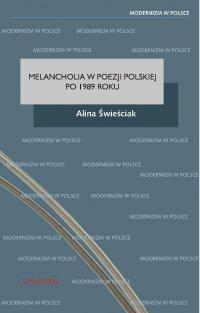 Melancholia w poezji polskiej po 1989 roku