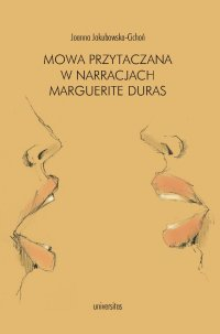 Mowa przytaczana w narracjach Marguerite Duras - Joanna Jakubowska-Cichoń - ebook