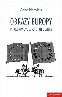 Obrazy Europy w polskim dyskursie publicznym