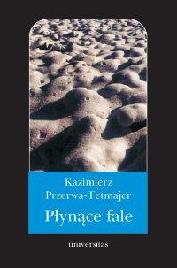 Płynące fale - Kazimierz Przerwa-Tetmajer - ebook