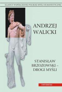 Stanisław Brzozowski – drogi myśli - Andrzej Walicki - ebook