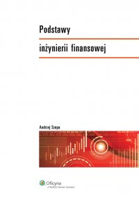 Podstawy inżynierii finansowej - Andrzej Szopa - ebook