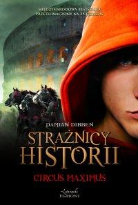 Circus Maximus. Strażnicy historii