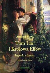 Tam Lin i Królowa Elfów. Legenda szkocka. - Andrzej Sarwa - audiobook