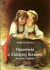 Opowieść o Zaklętej Krainie. Legenda walijska. - Andrzej Sarwa - audiobook