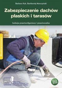 Zabezpieczenie dachów płaskich i tarasów Izolacje przeciwwodne i przeciwwilgociowe