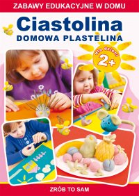 Ciastolina. Domowa plastelina dla dzieci 2+. Zabawy edukacyjne w domu