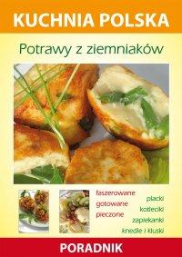 Potrawy z ziemniaków. Kuchnia polska. Poradnik - Karol Skwira - ebook