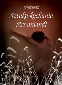 Sztuka kochania. Ars amandi