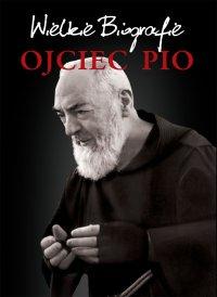 Ojciec Pio. Wielkie Biografie - Agnieszka Banach - ebook