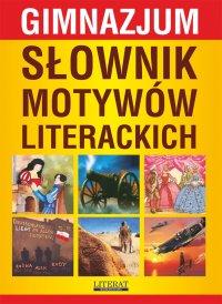 Słownik motywów literackich. Gimnazjum - Justyna Rudomina - ebook