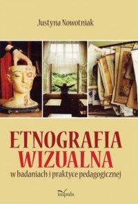 Etnografia wizualna w badaniach i praktyce pedagogicznej