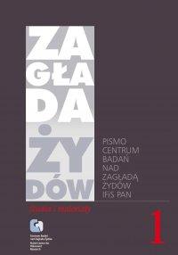 Zagłada Żydów. Studia i Materiały vol. 1 R. 2005