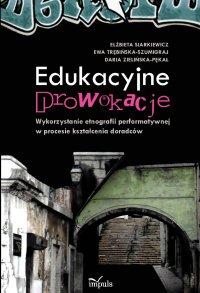 Edukacyjne prowokacje - Elżbieta Siarkiewicz - ebook