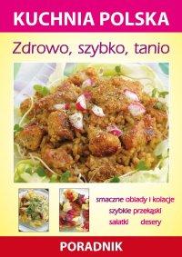 Zdrowo, szybko, tanio. Kuchnia polska. Poradnik - Karol Skwira - ebook