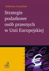 Strategie podatkowe osób prawnych w Unii Europejskiej