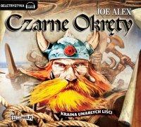 Czarne okręty 3 - Kraina umarłych liści - Joe Alex - audiobook